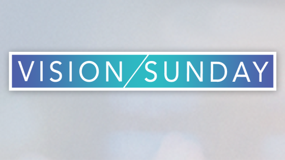 Vision Sunday - May 2017